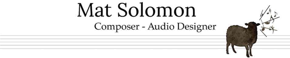 Mathew Solomon | Composer and Sound Designer